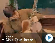 Cast –Live Your Dream
